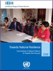 Towards National Resilience - Good practices of National Platforms for Disaster Risk Reduction