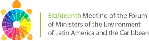 Eighteenth Meeting of the Forum of Ministers of the Environment of Latin America and Caribbean