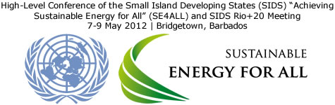 "High-Level Conference of the Small Island Developing States (SIDS) ""Achieving Sustainable Energy for All"" (SE4ALL) and SIDS Rio+20 Meeting"