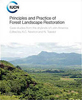 Principles and Practice of Forest Landscape Restoration