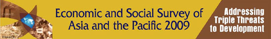 Economic and Social Survey of Asia and the Pacific 2009 Analyses Triple Threats to Region, Proposes Solutions